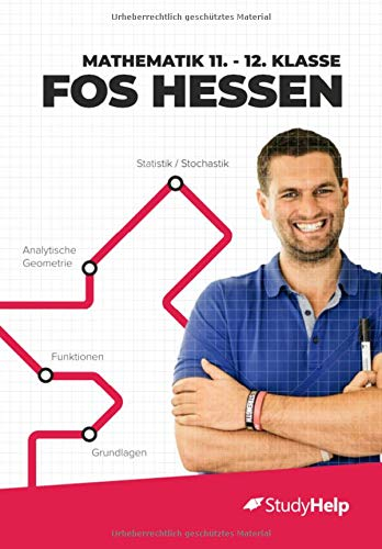 Mathematik 11. 12. Klasse FOS Hessen  StudyHelp Und Daniel Jung