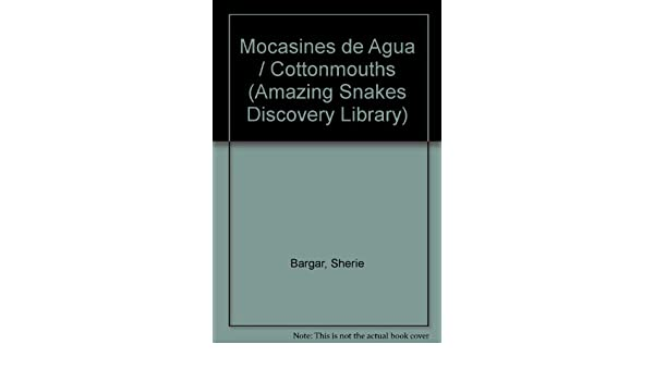 Mocasines De Agua (English Cottonmouth) (Spanish Edition): S. Bargar: 9780865933323: Amazon.com: Books