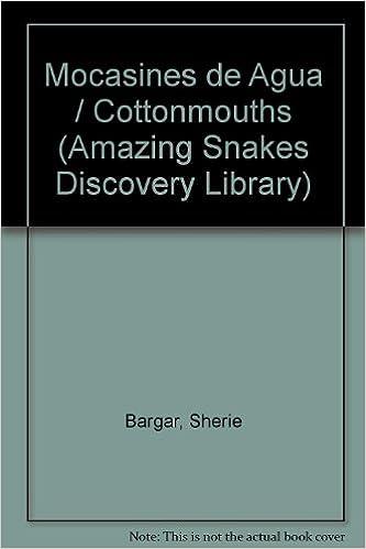 Mocasines De Agua (English Cottonmouth) (Spanish Edition): S. Bargar: 9780865933323: Amazon.com: Books
