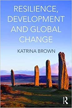Book Resilience, Development and Global Change by Katrina Brown (2015-12-23)