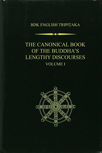 The Canonical Book of the Buddha's Lengthy Discourses, Volume 1 (Bdk English Tripitaka)