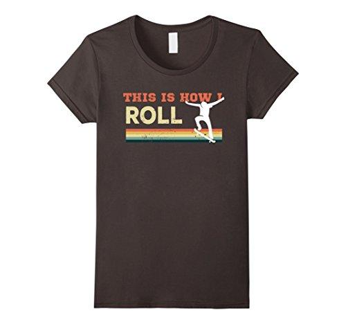 Womens Vintage Retro This is how I roll Skate Board tshirt XL Asphalt