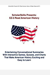 An Easy to Read American History: Entertaining Conversational Summaries With Interactive Games, Quizzes, and Charts That Make American History Exciting and Easy to Learn Paperback