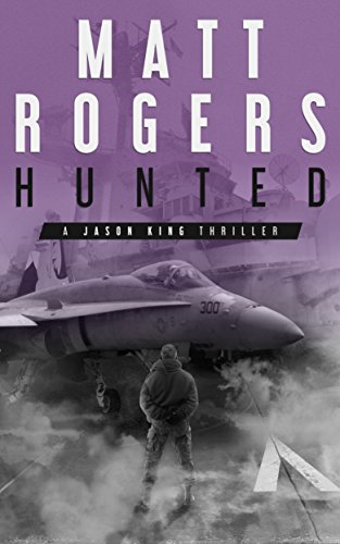 Hunted: A Jason King Thriller (Jason King Series Book 6)