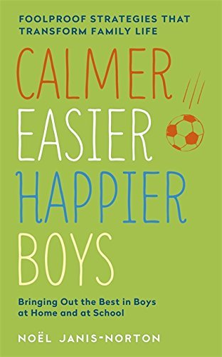 Calmer, Easier, Happier Boys: The revolutionary programme that transforms family life by Noel Janis-Norton (2015-02-12)