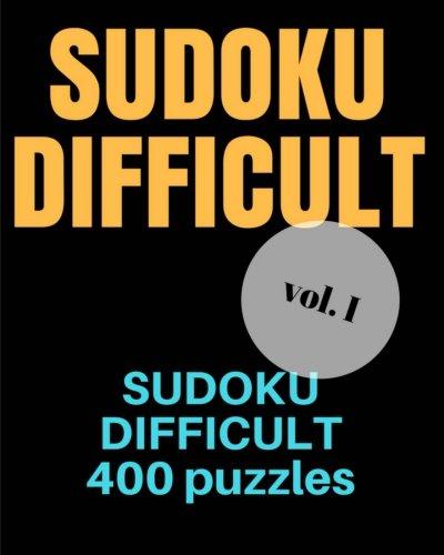 SUDOKU DIFFICULT Volume 1: Difficult Sudoku: 400 sudoku difficult puzzles, sudoku very hard level for sudoku extreme puzzle enthusiasts (sudoku evil, sudoku diabolical, sudoku hard) ebook