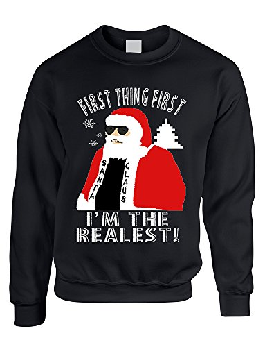 Allntrends Adult Sweatshirt First Thing First I'm The Realest Xmas Santa Top (L, Black)