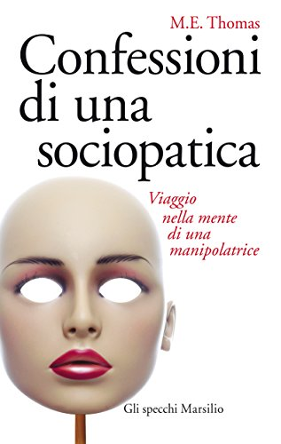 confessioni-di-una-sociopatica-viaggio-nella-mente-di-una-manipolatrice-gli-specchi-italian-edition