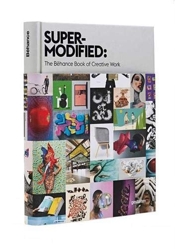 Super-Modified: The Behance Book of Creative Work Hardcover – March 9, 2015