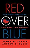 img - for Red Over Blue: The 2004 Elections and American Politics book / textbook / text book