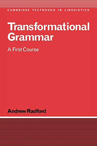 Transformational Grammar:Radford: A First Course (Cambridge Textbooks in Linguistics)
