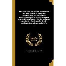 Oud En Nieuw Oost-Indien, Vervattende Een Naaukeurige En Uitvoerige Verhandelinge Van Nederlands Mogentheyd in Die Gewesten, Benevens Eene Wydluftige ... Landbestieringen Behoorende; Het...; 2