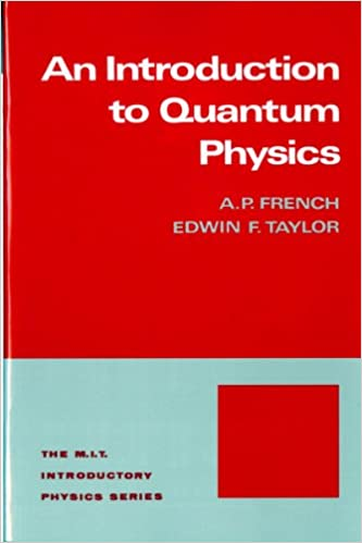 Introduction to quantum physics mit introductory physics introduction to quantum physics mit introductory physics series ap french edwin f taylor 9780393091069 amazon books fandeluxe Gallery