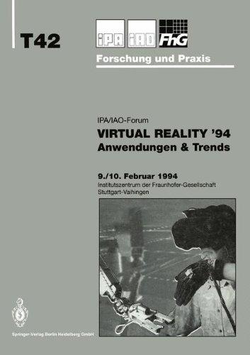 Virtual Reality '94: Anwendungen & Trends (IPA-IAO - Forschung und Praxis Tagungsberichte) (German Edition) by Springer