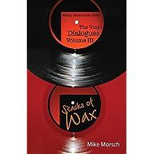 The Vinyl Dialogues Volume III: Stacks of Wax