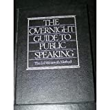 Guide to Public Speaking : The Ed Wohlmuth Method, Wohlmuth, Ed, 0894712004