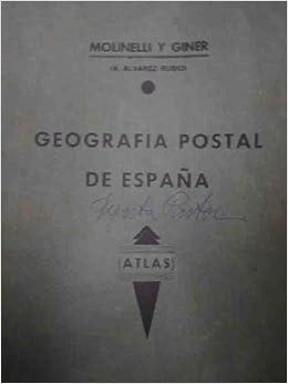 GEOGRAFIA POSTAL DE ESPAÑA: Amazon.es: MOLINELLI Y GINER (A. Alvarez Rubio): Libros