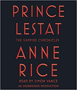Prince Lestat: The Vampire Chronicles;Vampire Chronicles;Vampire Chronicles
