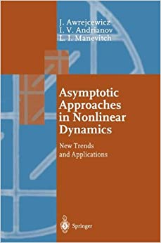 Book Asymptotic Approaches in Nonlinear Dynamics: New Trends and Applications (Springer Series in Synergetics)
