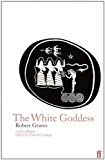 The White Goddess: A Historical Grammar of Poetic Myth (English Edition)