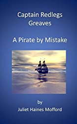 Captain Redlegs Greaves - A Pirate by Mistake