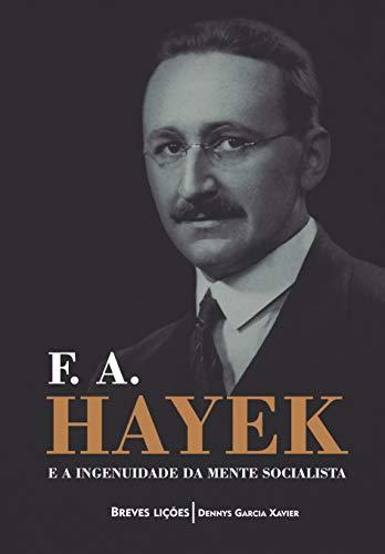 F Hayek ingenuidade mente socialista