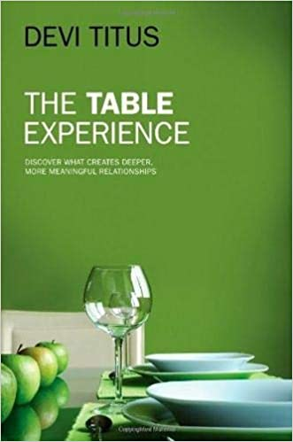 The Table Experience - Discover what Creates Deeper, More Meaningful Relationships