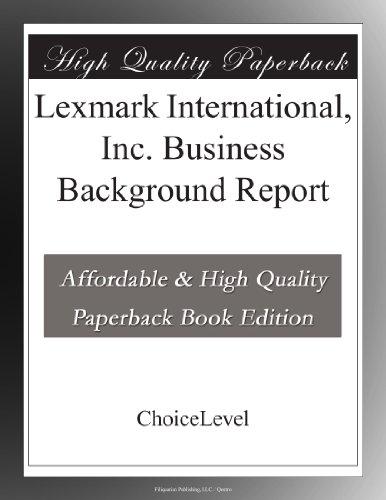 Lexmark International, Inc. Business Background Report