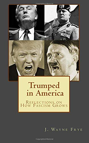 Trumped in America: Reflections on How Fascism Grows PDF