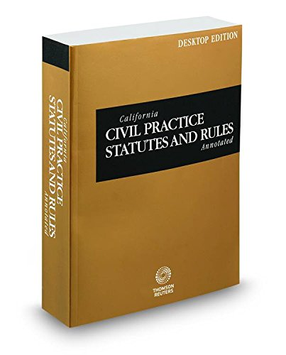 California Civil Practice Statutes and Rules Annotated, 2015 ed. (California Desktop Codes)