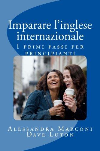 Download Imparare l'inglese internazionale: I primi passi per principianti (Italian Edition) ebook