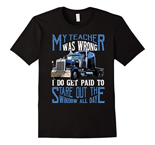 Mens My Teacher Was Wrong Trucker Gift Truck Driver Shirt