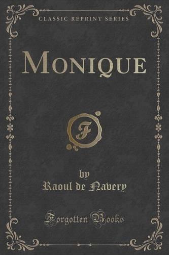 Monique (Classic Reprint)