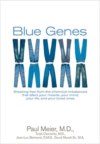 blue genes breaking free from the chemical imbalances that affect your moods your mind your life and your love ones