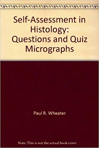 Self-Assessment in Histology: Questions and Quiz Micrographs
