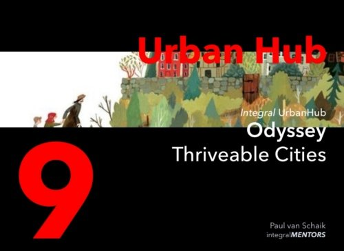 Urban Hub 9: Pulling it All Together - Thriveable Cities (Urban Hub - Thriveable cities) (Volume 9)