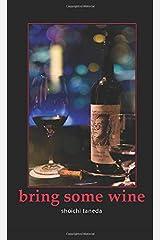 bring some wine Paperback