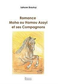 Romance Moha ou Hamou Azayi et ses compagnons par Lahcen Brouksy
