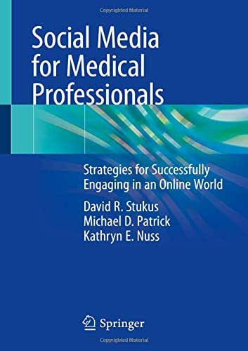 Social Media for Medical Professionals: Strategies for Successfully Engaging in an Online World