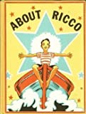 img - for About Ricco, book / textbook / text book