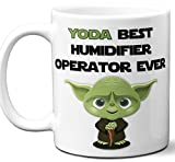 Funny Gift For Humidifier Operator. Yoda Best Employee Ever....