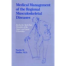 Medical Management of the Regional Musculoskeletal Diseases: Backache, Neck Pain, Disorders of the Upper and Lower Extremities