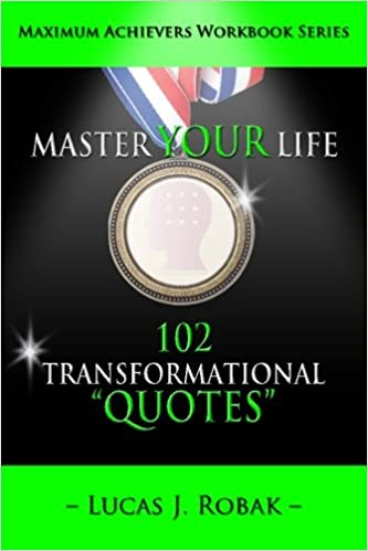 Master Your Life: 102 Transformational Quotes Workbook