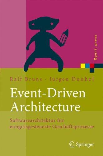 Event-Driven Architecture: Softwarearchitektur für ereignisgesteuerte Geschäftsprozesse (Xpert.press)