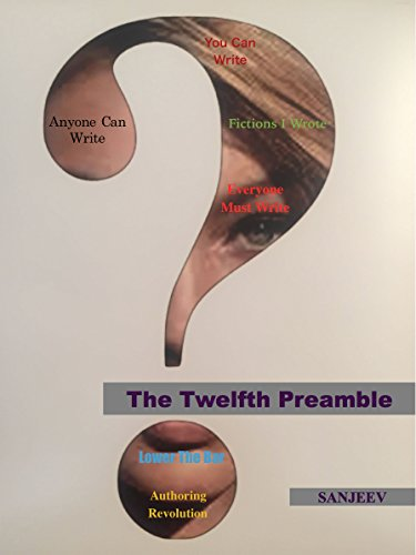The Twelfth Preamble: To all the authors to be! (Short Stories Book 1