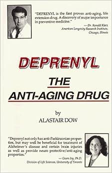 Book Deprenyl: The Anti-Aging Drug by Alastair Dow (1993-09-02)