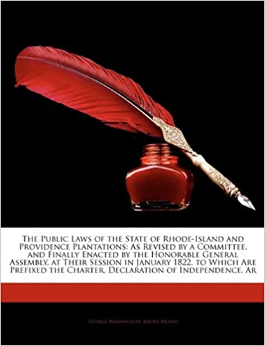 Ebook téléchargement gratuit deutsch pdf The Public Laws of the State of Rhode-Island and Providence Plantations: As Revised by a Committee, and Finally Enacted by the Honorable General ... the Charter, Declaration of Independence, Ar
