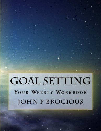 Best! Goal Setting: Your Weekly Workbook<br />[P.P.T]