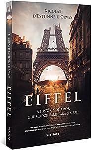 Eiffel: A história de amor que mudou Paris para sempre