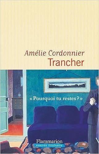 Amélie Cordonnier - Trancher